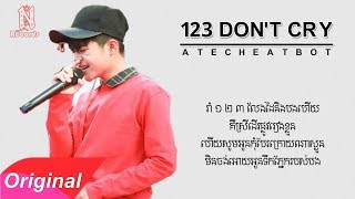 123 don't cry៖ Cover By atecheatbot,Bot New Song 2017[AUDIO LYRICS]