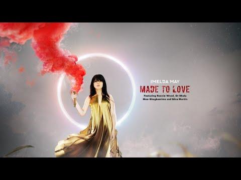 Imelda May - 'Made To Love' Featuring Ronnie Wood, Dr Shola Mos-Shogbamimu and Gina Martin (Audio)