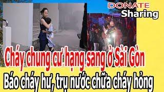 Ch,á,y chung cư hạng sang ở Sài Gòn: H,ệ th,ố,ng b,á,o và ch,ữ,a ch,á,y H,Ỏ,NG