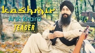 KASHMIR (Teaser) - Arsh Khaira || Sandeep Sharma || New Punjabi Songs 2018