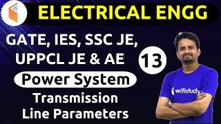 9:00 PM - GATE, IES, SSC JE 2019 | Electrical Engg. by Ashish Sir | Transmission Line Parameters