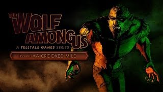 The Wolf Among Us - Episode 3: A Crooked Mile Gameplay Walkthrough [1080p HD]