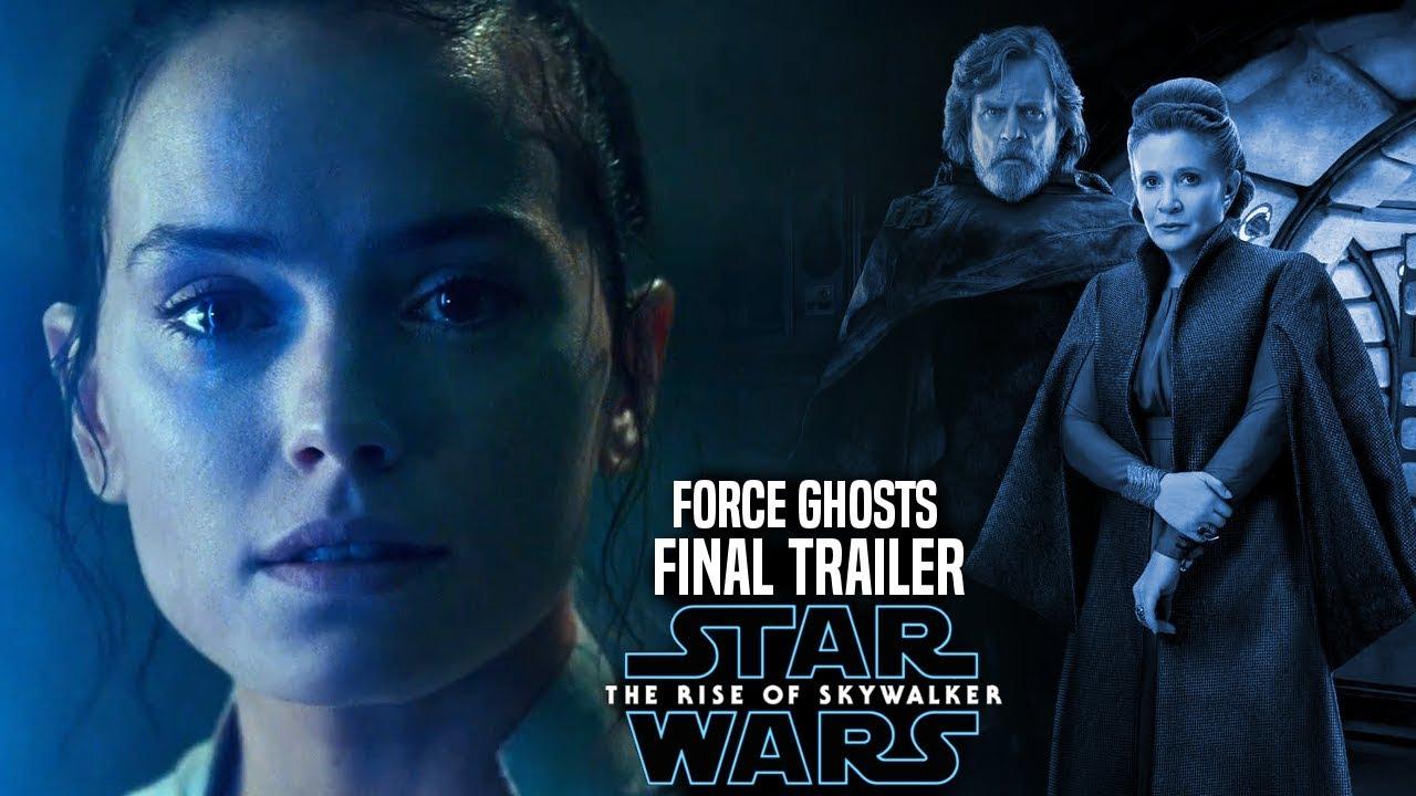 The Rise Of Skywalker Final Trailer Force Ghosts Star Wars Episode 9 Trailer 3 Breakdown Youtube