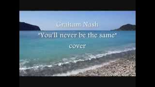 Watch Graham Nash Youll Never Be The Same video