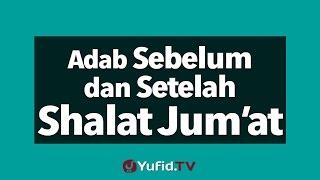 Panduan Ibadah: Adab Sebelum dan Setelah Shalat Jum'at - Poster Dakwah Yufid TV