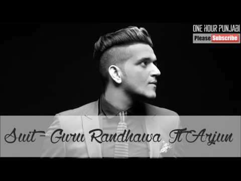 Suit - Guru Randhawa ft. Arjun (One Hour)