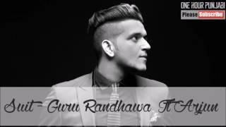 Suit - Guru Randhawa ft. Arjun (One Hour)