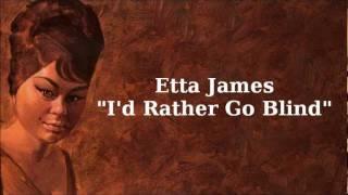 I'd Rather Go Blind ~ Etta James