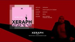 Xeraph - High Quality Pussy