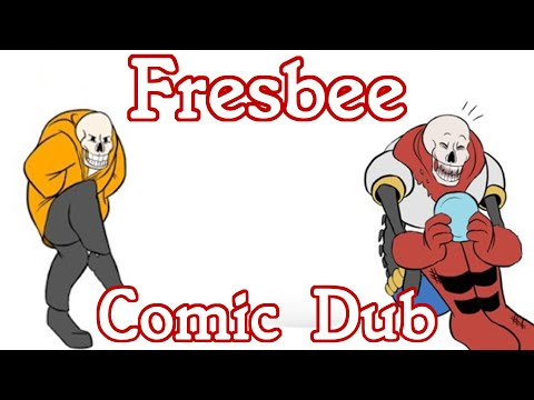 Frisbee [Undertale AU Comic Dub]
