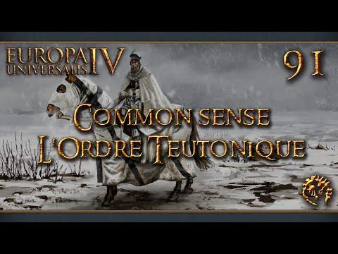 [FR] Europa Universalis IV - Common Sense - L'Ordre Teutonique - 91
