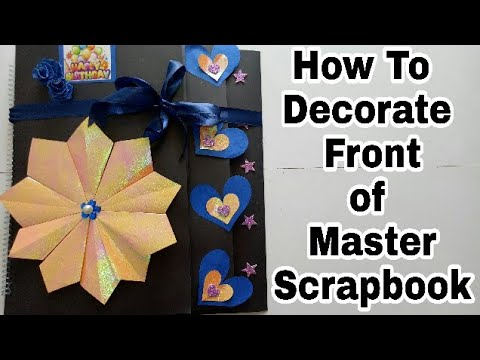 (Tutorial) How To Decorate Front of Master Scrapbook..