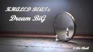 Khaled Beatz - Dream BiG