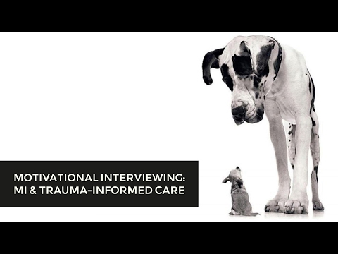 Motivational Interviewing: MI & Trauma-Informed Care (3/3)