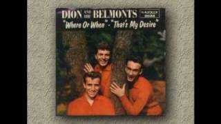 Dion & the Belmonts - Where or When - That