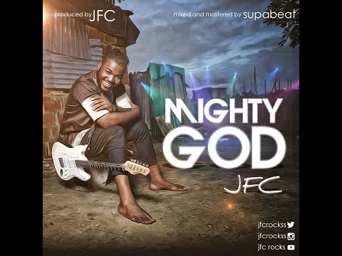 Mighty God by JFC