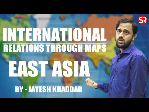 International relations through maps: East Asia, South China and East China Sea by Dr Jayesh Khaddar