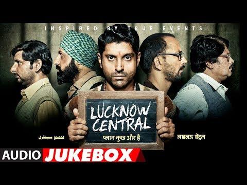 Full Album: Lucknow Central | Jukebox |  Farhan Akhtar, Diana Penty, Gippy Grewal, Ronit Roy