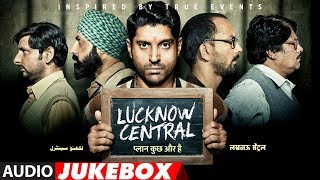 Full Album: Lucknow Central | Jukebox |  Farhan Akhtar, Diana Penty, Gippy Grewal, Ronit Roy Thumb