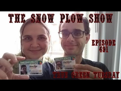 The Snow Plow Show Episode 491 - True Green Tuesday