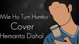 Mile Ho Tum Humko - Fever    Tony Kakkar   Hemanta Dahal [Cover]