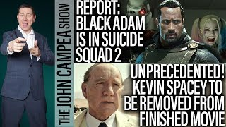 Kevin Spacey Replaced, Black Adam Suicide Squad 2 Rumors - The John Campea Show