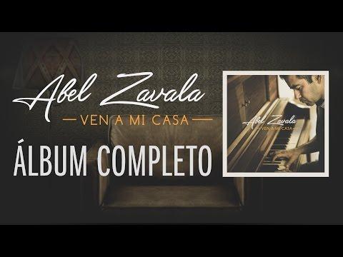 Ven A Mi Casa   Abel Zavala  Audio Completo