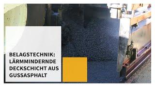 Belagstechnik: Lärmmindernde Deckschicht aus Gussasphalt (PMA 8 Typ Implenia)