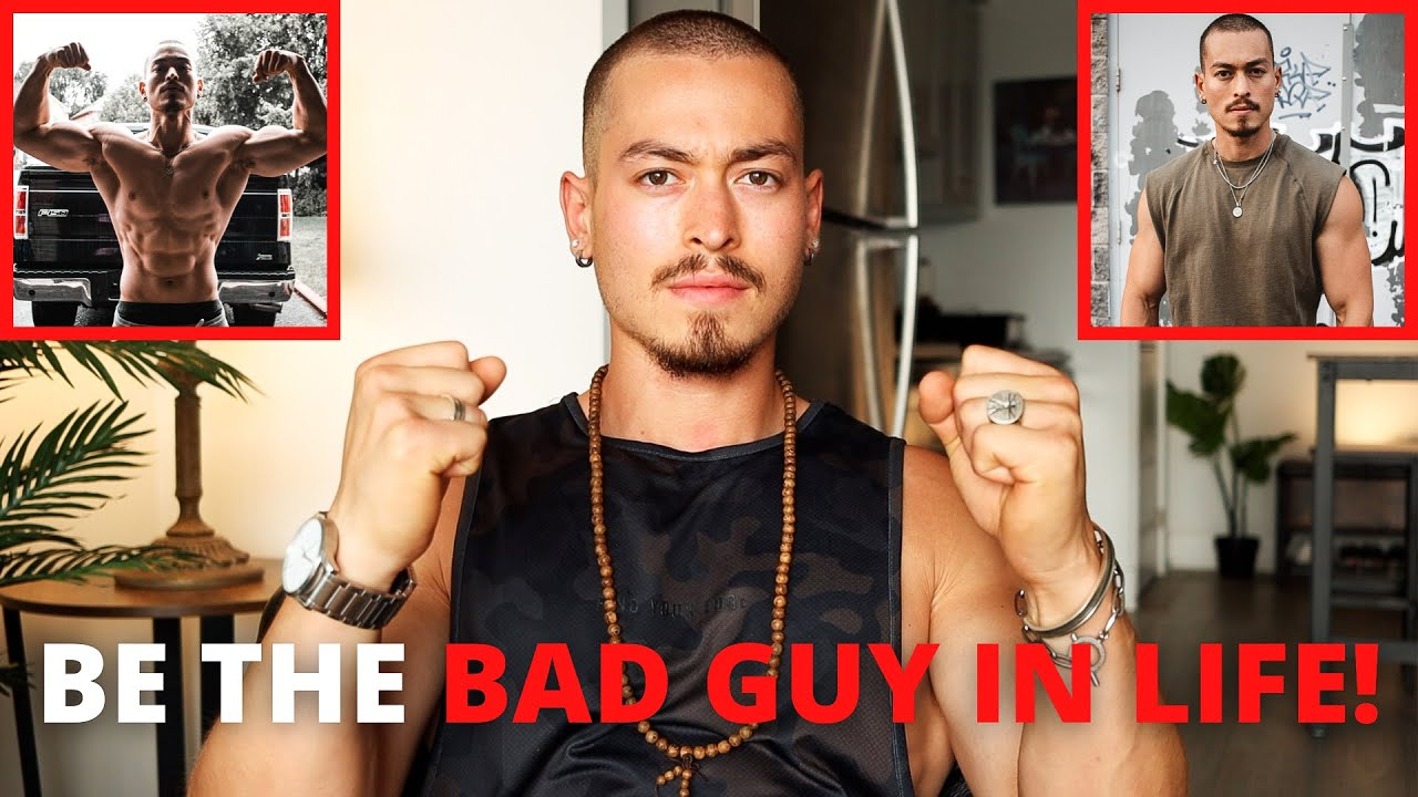 BE THE BAD GUY IN LIFE! (Here's Why...)