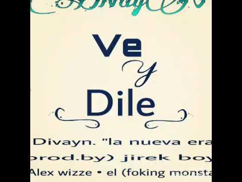 Divayn - Ve Y Dile (Prod. By Master Monkey)
