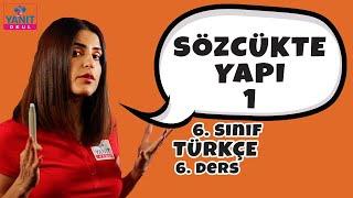 Sözcükte Yapı 1 | 6. Sınıf Türkçe Konu Anlatımları #6trkc