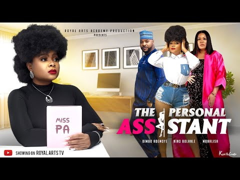 THE PERSONAL ASSISTANT (Sexy Secretary) - BIMBO ADEMOYE, NINO B & MONALISA LATEST NOLLYWOD FILM 2021 - Royal Arts TV