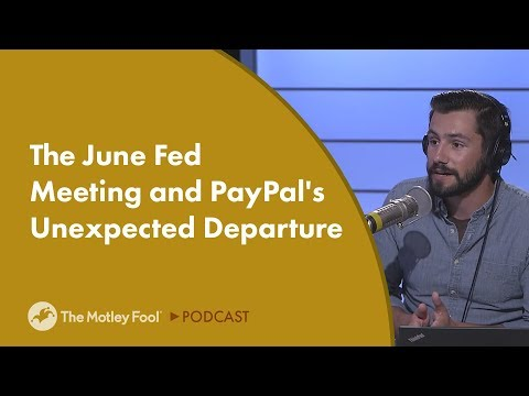 The June Fed Meeting and PayPal's Unexpected Departure