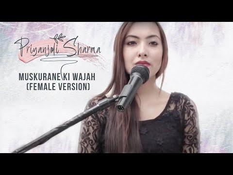 Muskurane ki wajah - Female version.