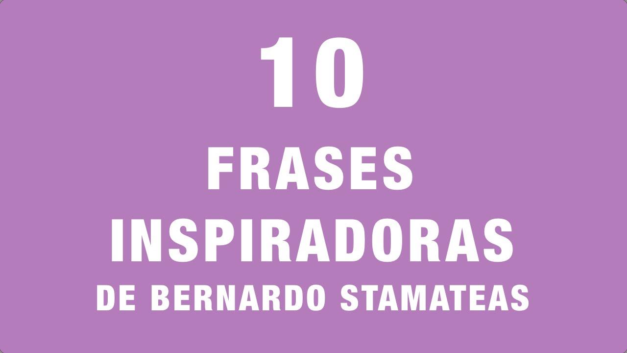 10 Frases Inspiradoras De Bernardo Stamateas
