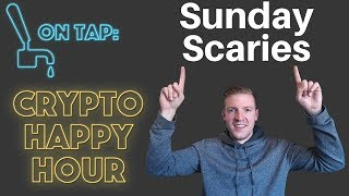 Crypto Happy Hour - Sunday Scaries Edition