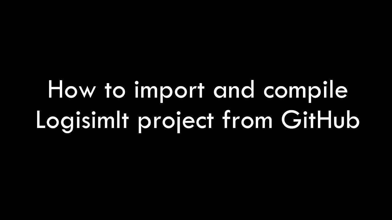 Logisim #1 Import & Compiling