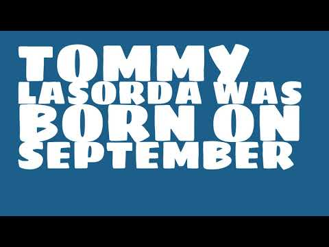 Who does Tommy Lasorda share a birthday with?