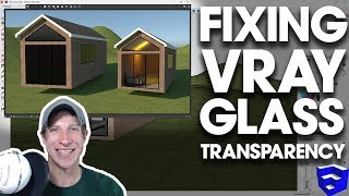 FIXING VRAY GLASS TRANSPARENCY in SketchUp - Vray 3.6 for SketchUp Tutorial