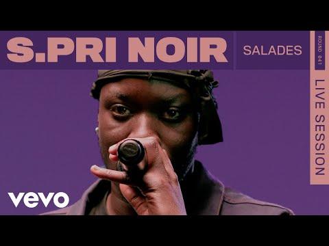 Youtube: S.Pri Noir – Salades (Live)   ROUNDS   Vevo