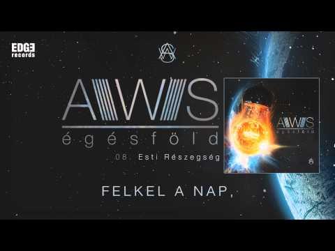 AWS - Esti Részegség (szöveges / lyrics video)