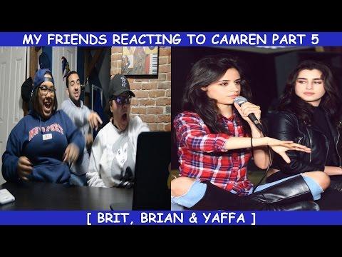 My Friends Reacting To Camren Part 5 ~ Camren Crack 6 & 7 By Hey BooBoodaddi