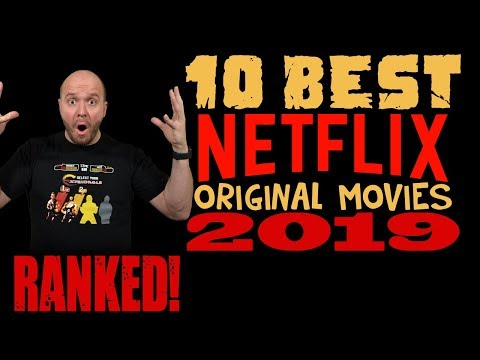 TOP 10 Best Netflix Original Movies of 2019 - Ranked!