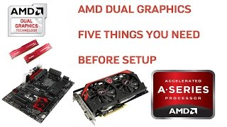 AMD Dual Graphics - 5 Things You Need Before Set Up
