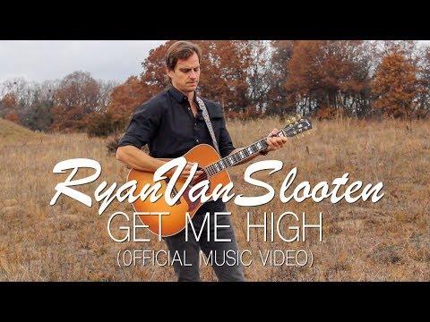 Ryan Van Slooten - Get Me High (Official Music Video)