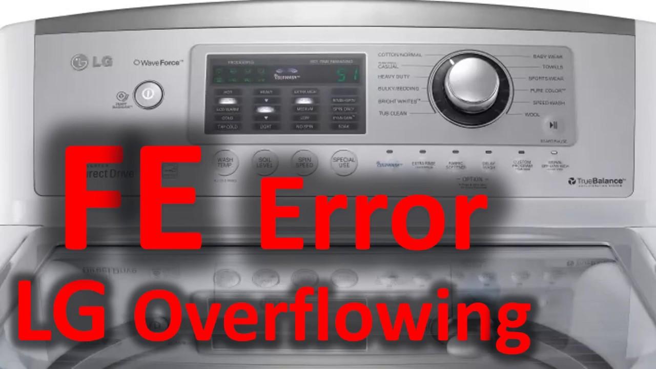 Fe Error Code Solved Lg Top Loading Washer Washing Machine Overflowing Youtube