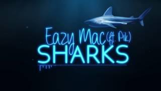 Eazy Mac - Sharks (ft. Pik) (Lyric)