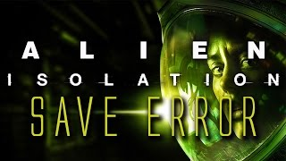 Alien: Isolation - Save Error Fix (There Has Been an Error While Accessing Hard Disk Cache Game)