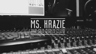 Ms Krazie - Sad Girls Club Studio Session - Urban Kings Tv Exclusive