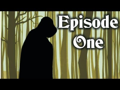 The Will of the Woods Episode 1